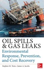 Oil Spills and Gas Leaks: Environmental Response, Prevention and Cost Recovery - ISBN 9780071772891