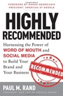 Highly Recommended: Harnessing the Power of Word of Mouth and Social Media to Build Your Brand and Y - ISBN 9780071816212