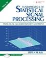 Fundamentals of Statistical Signal Processing, Volume III: Practical Algorithm Development: Volume I - ISBN 9780132808033