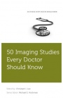 50 Imaging Studies Every Doctor Should Know - ISBN 9780190223700