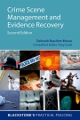 Crime Scene Management and Evidence Recovery, 2nd Ed. - ISBN 9780198724377