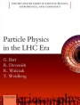 Particle Physics in the LHC Era - ISBN 9780198748564