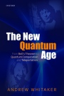 The New Quantum Age: