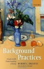 Background Practices: Essays on the Understanding of Being - ISBN 9780198796220