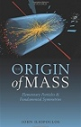 The Origin of Mass: Elementary Particles and Fundamental Symmetries - ISBN 9780198805175