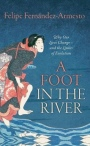 A Foot in the River: Why Our Lives Change - and the Limits of Evolution - ISBN 9780198806806