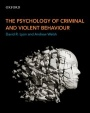 The Psychology of Criminal and Violent Behaviour - ISBN 9780199010080