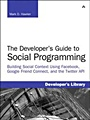 The Developers Guide to Social Programming: Building Social Context Using Facebook, Google Friend C - ISBN 9780321680778