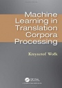 Machine Learning in Translation Corpora Processing - ISBN 9780367186739