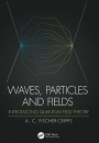 Waves, Particles and Fields: Introducing Quantum Field Theory - ISBN 9780367198763