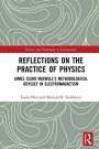 Reflections on the Practice of Physics: James Clerk Maxwells Methodological Odyssey in Electromagne - ISBN 9780367367282