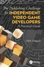 The Publishing Challenge for Independent Video game Developers: A Practical Guide - ISBN 9780367416720