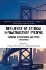 Resilience of Critical Infrastructure Systems: Emerging Developments and Future Challenges - ISBN 9780367477387