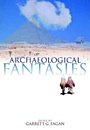 Archaeological Fantasies - ISBN 9780415305938