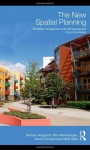 The New Spatial Planning: Territorial Management with Soft Spaces and Fuzzy Boundaries - ISBN 9780415483360