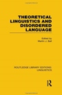 Theoretical Linguistics and Disordered Language - ISBN 9780415723855
