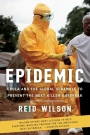 Epidemic: Ebola and the Global Scramble to Prevent the Next Killer Outbreak - ISBN 9780815738671