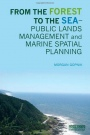 From the Forest to the Sea: Public Lands Management and Marine Spatial Planning - ISBN 9781138014428