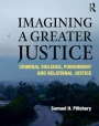 Imagining a Greater Justice: Criminal Violence, Punishment and Relational Justice - ISBN 9781138354197