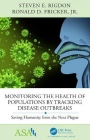 Monitoring the Health of Populations by Tracking Disease Outbreaks: Saving Humanity from the Next Pl - ISBN 9781138742345