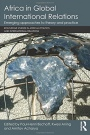 Africa in Global International Relations: Emerging approaches to theory and practice - ISBN 9781138909816