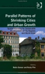 Parallel Patterns of Shrinking Cities and Urban Growth: Spatial Planning for Sustainable Development - ISBN 9781409427414