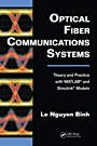 Optical Fiber Communications Systems: Theory and Practice with MATLAB(R) and Simulink(R) Models - ISBN 9781439806203