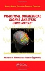 Practical Biomedical Signal Analysis Using MATLAB - ISBN 9781439812020