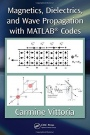 Magnetics, Dielectrics, and Wave Propagation with MATLAB Codes - ISBN 9781439841990