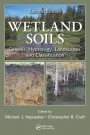 Wetland Soils: Genesis, Hydrology, Landscapes, and Classification, Second Edition - ISBN 9781439896983