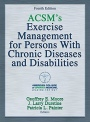 ACSMs Exercise Management for Persons with Chronic Diseases and Disabilities - ISBN 9781450434140