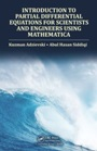Introduction to Partial Differential Equations for Scientists and Engineers Using Mathematica - ISBN 9781466510562