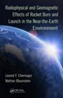 Radiophysical and Geomagnetic Effects of Rocket Burn and Launch in the Near-the-Earth Environment - ISBN 9781466551138