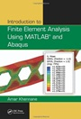 Introduction to Finite Element Analysis Using MATLAB and Abaqus - ISBN 9781466580206