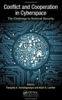 Conflict and Cooperation in Cyberspace: The Challenge to National Security - ISBN 9781466592018