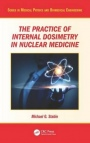 The Practice of Internal Dosimetry in Nuclear Medicine - ISBN 9781482245813