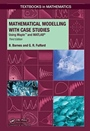 Mathematical Modeling with Case Studies: Using Mathematica and Matlab, Third Edition - ISBN 9781482247725
