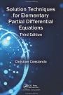 Solution Techniques for Elementary Partial Differential Equations - ISBN 9781498704953