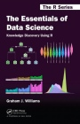 The Essentials of Data Science: Knowledge Discovery Using R - ISBN 9781498740005