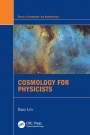 Cosmology for Physicists - ISBN 9781498755313