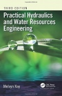 Practical Hydraulics and Water Resources Engineering, Third Edition - ISBN 9781498761956