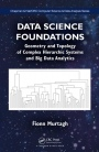 Data Science Foundations: Geometry and Topology of Complex Hierarchic Systems and Big Data Analytics - ISBN 9781498763936