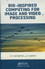 Bio-Inspired Computing for Image and Video Processing - ISBN 9781498765923