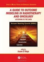 A Guide to Outcome Modeling In Radiotherapy and Oncology: Listening to the Data - ISBN 9781498768054