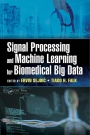 Signal Processing and Machine Learning for Biomedical Big Data - ISBN 9781498773454