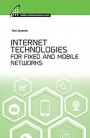 Internet Technologies for Fixed and Mobile Networks - ISBN 9781608079216