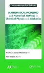Mathematical Modeling and Numerical Methods in Chemical Physics and Mechanics - ISBN 9781771881517