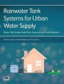 Rainwater Tank Systems for Urban Water Supply: Design. Yield, Health Risks, Economics and Social Per - ISBN 9781780405353