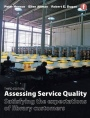 Assessing Service Quality: Satisfying the Expectations of Library Customers - ISBN 9781783300594