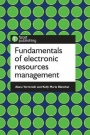 Fundamentals of Electronic Resources Management - ISBN 9781783302307